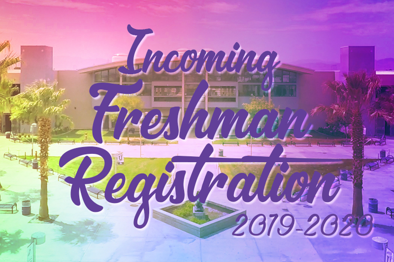 INCOMING FRESHMAN REGISTRATION 2019-2020